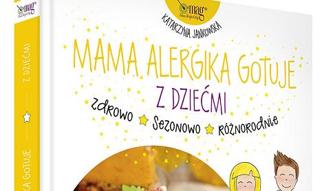 Mama Alergika Gotuje. Z Dziećmi. Dania na jesień i zimę
